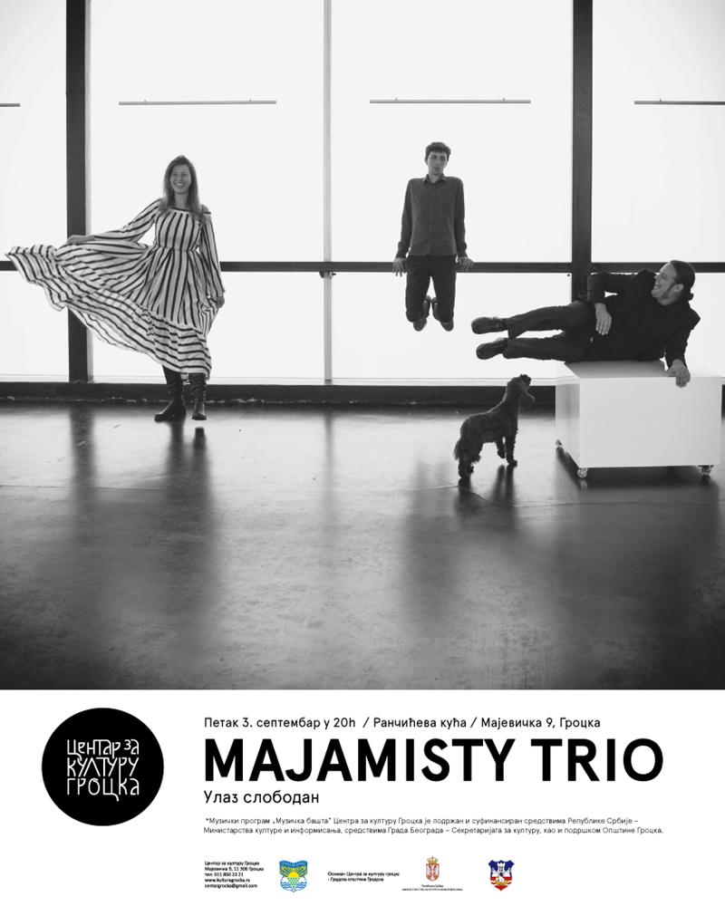 "Центар за културу Гроцка / ""Музичка башта"" 2021. MAJAMISTY TRIO (jazz)"